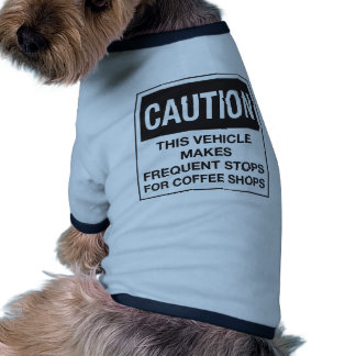 This Vehicle Makes Frequent Stops For Coffee Shops Dog T-shirt