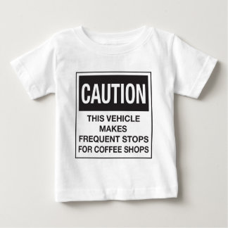This Vehicle Makes Frequent Stops For Coffee Shops Infant T-shirt