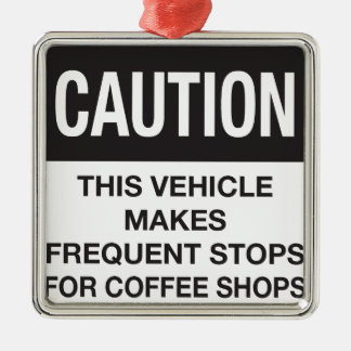 This Vehicle Makes Frequent Stops For Coffee Shops Square Metal Christmas Ornament