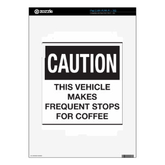 This Vehicle Makes Frequent Stops For Coffee iPad 2 Skin