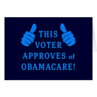 THIS VOTER Approves of Obamacare Card