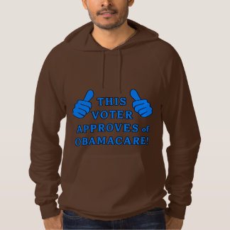 THIS VOTER Approves of Obamacare Hoodie