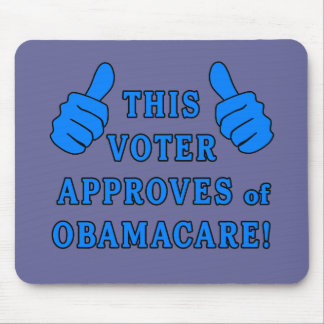 THIS VOTER Approves of Obamacare Mouse Pad