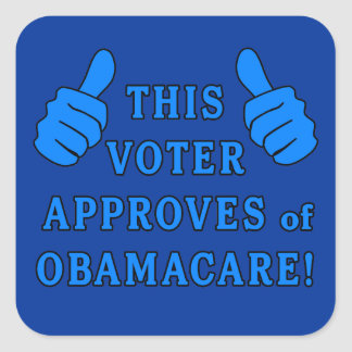THIS VOTER Approves of Obamacare Square Sticker