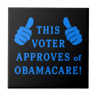 THIS VOTER Approves of Obamacare Ceramic Tile