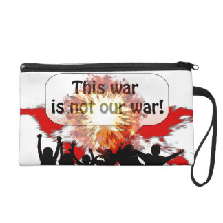 This War is Not Our War Wristlets