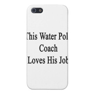This Water Polo Coach Loves His Job Case For iPhone 5/5S