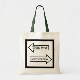 This Way Another Way Tote Bag