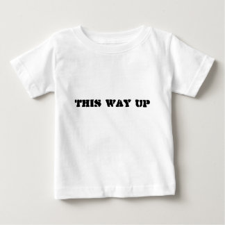 This way up baby T-Shirt