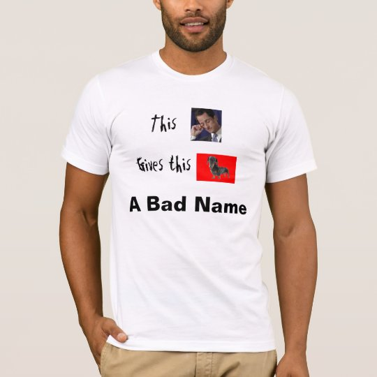 This weiner gives this weiner a bad name T-Shirt