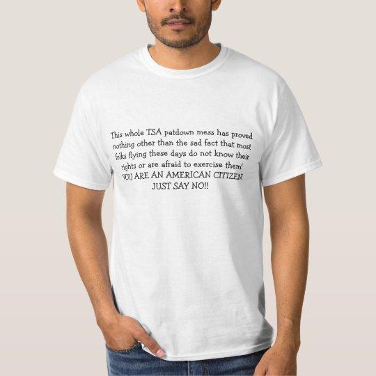This whole TSA patdown mess has proved nothing ... T-Shirt