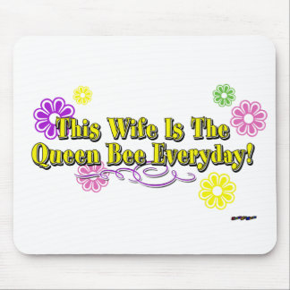 This Wife Is The Queen Bee Everyday! Flowers  Type Mouse Pad