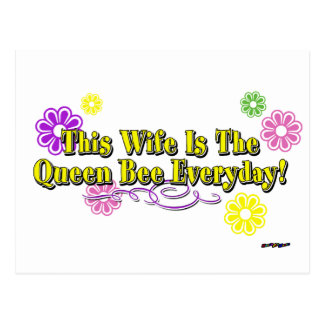 This Wife Is The Queen Bee Everyday! Flowers  Type Postcard