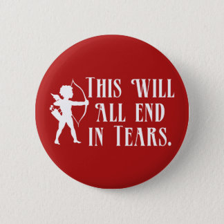 This Will All End in Tears Button