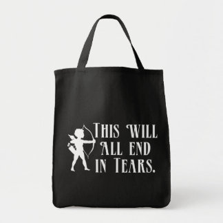 This Will All End in Tears Tote Bag