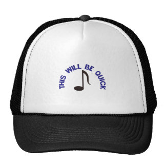 This Will Be Quick Trucker Hat