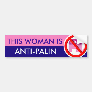 This Woman is Anti-Palin Bumper Sticker