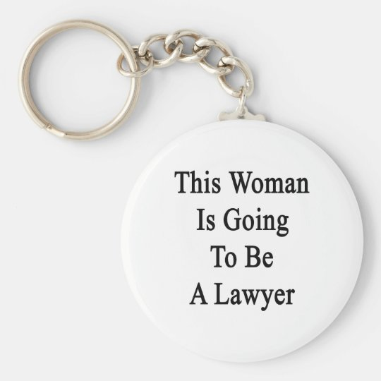 This Woman Is Going To Be A Lawyer Keychain