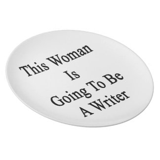This Woman Is Going To Be A Writer Party Plates