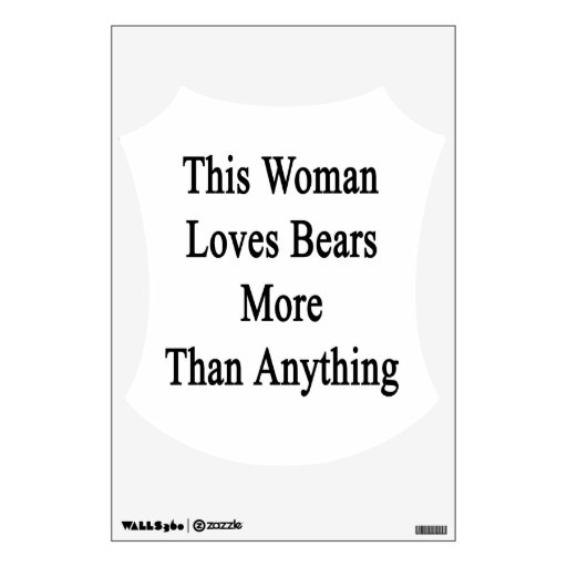This Woman Loves Bears More Than Anything Wall Decal
