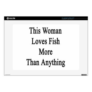 "This Woman Loves Fish More Than Anything Skin For 15"" Laptop"