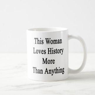 This Woman Loves History More Than Anything Coffee Mug