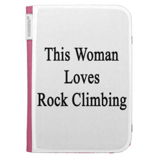 This Woman Loves Rock Climbing Case For Kindle
