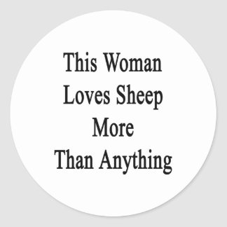This Woman Loves Sheep More Than Anything Round Sticker