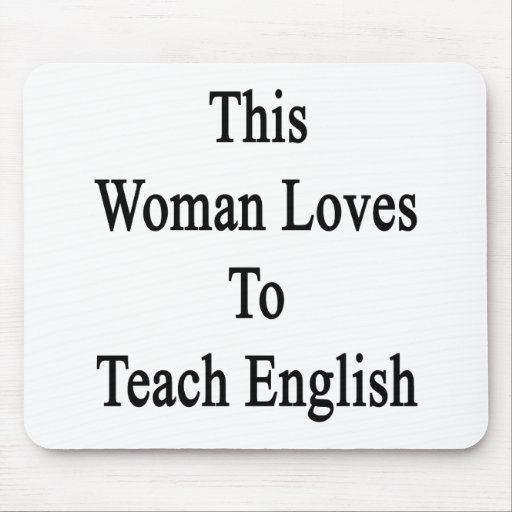 This Woman Loves To Teach English Mouse Pad
