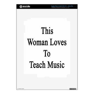 This Woman Loves To Teach Music iPad 3 Skins