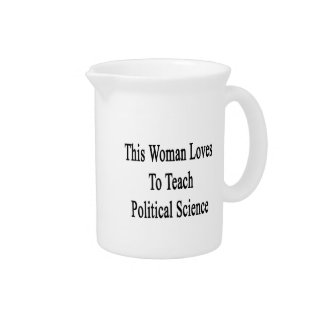 This Woman Loves To Teach Political Science Drink Pitchers