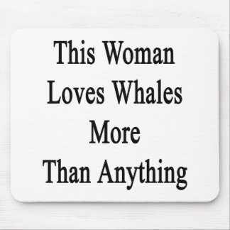 This Woman Loves Whales More Than Anything Mousepad