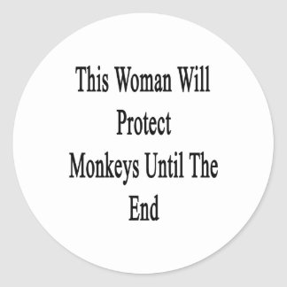 This Woman Will Protect Monkeys Until The End Classic Round Sticker