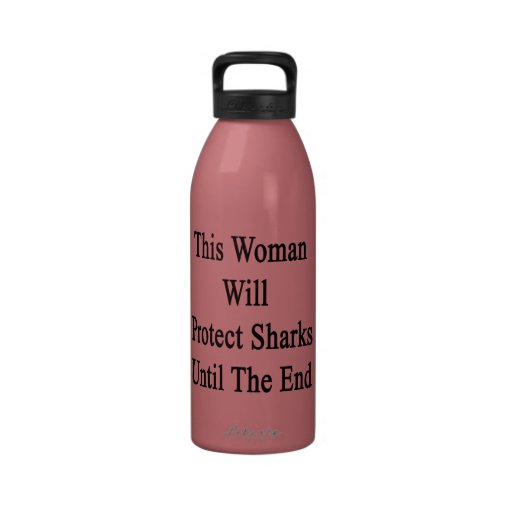 This Woman Will Protect Sharks Until The End Water Bottles