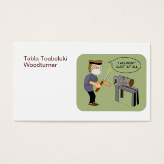 This Won't Hurt Funny Woodturning Cartoon Business Card