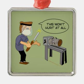 This Won't Hurt Funny Woodturning Cartoon Metal Ornament
