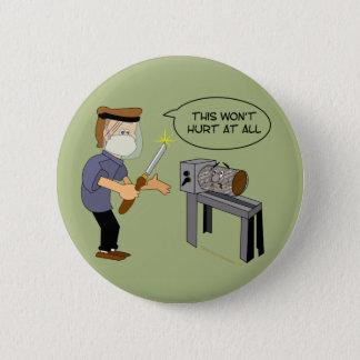 This Won't Hurt Funny Woodturning Cartoon Pinback Button