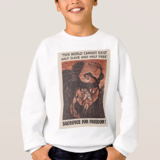 This World Cannot Exist Half Slave and Half Free Sweatshirt