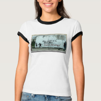 This world is a Dance Floor T-Shirt