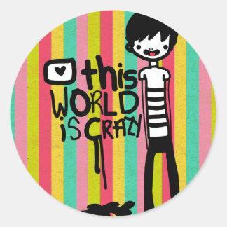 This World is crazy Classic Round Sticker