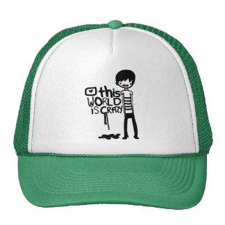This World is crazy Trucker Hat
