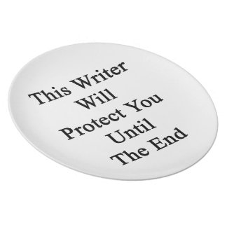 This Writer Will Protect You Until The End Dinner Plate