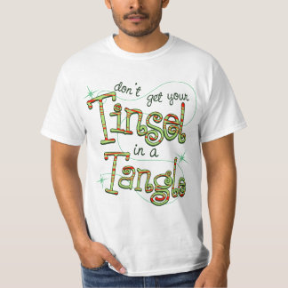 This Xmas don't get your tinsel in a tangle T-Shirt