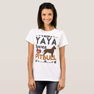 THIS YAYA LOVES HER PITBULL T-Shirt
