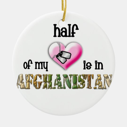 This year Half of my heart is in Afghanistan Ceramic Ornament