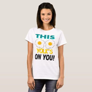 This Yolk's On You T-Shirt