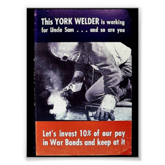 This York Welder Is Working For Uncle Sam, Lets In Posters