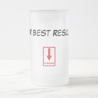 ThisEndUp, For Best Results Frosted Glass Beer Mug