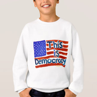 ThisIsDemocracy Sweatshirt