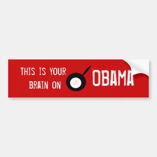 thisisyourbrainonobama, This is your brain on, ... Bumper Sticker